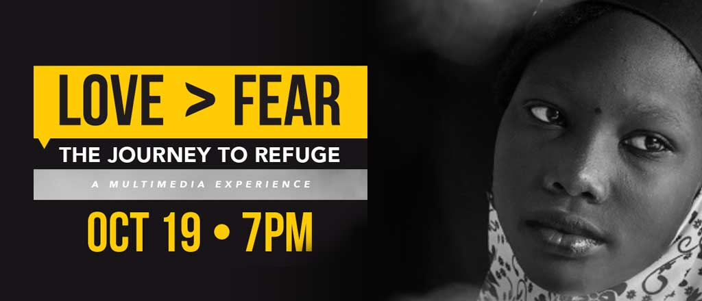 Love > Fear: Journey to Refuge