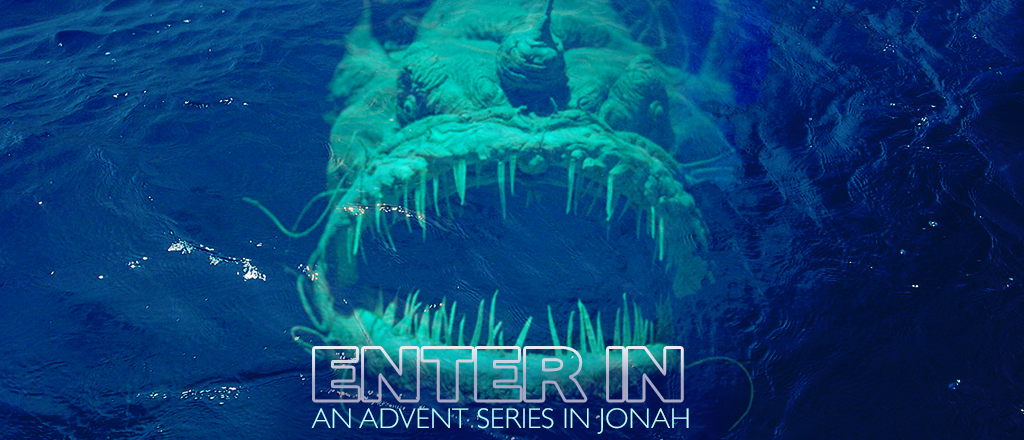 Enter In: An Advent Series in Jonah