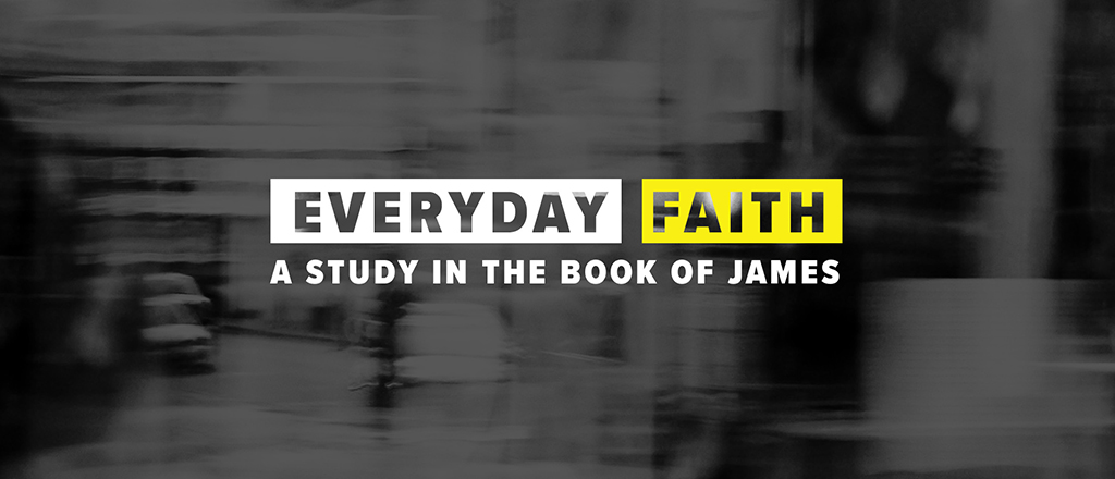 Everyday Faith: A study in the book of James