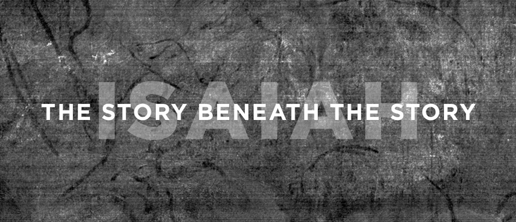 Isaiah: The Story Beneath the Story
